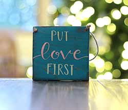 Put Love First Wood Sign
