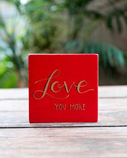 Love You more Shelf Sitter Sign (Red & Gold)