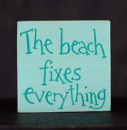Beach Fixes Everything Shelf Sitter Sign