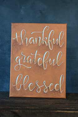 Thankful Grateful Blessed - Hand Lettered Canvas Painting