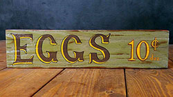 Eggs 10 cents Hand-Lettered Wooden Sign