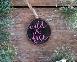 Wild and Free Wood Slice Ornament (Personalized)