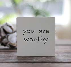 You Are Worthy Shelf Sitter Sign