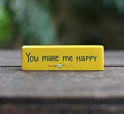 You Make Me Happy Mini Stick Sign