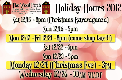 The Weed Patch Country Store Holiday Hours 2012!
