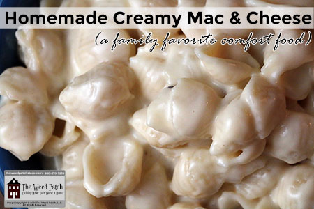 Recipe: Homemade Creamy Mac and Cheese at The Weed Patch