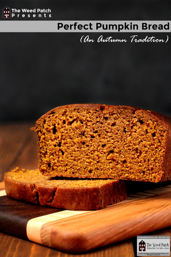 Perfect Pumpkin Bread at The Weed Patch