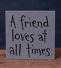 A Friend Loves At All Times Shelf Sitter Sign