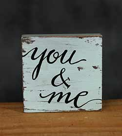 You & Me Small Distressed Sign