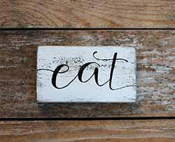 Eat Distressed Wood Sign