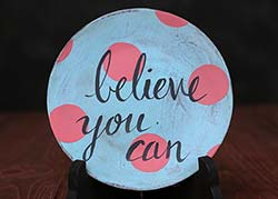 Believe You Can Decorative Plate