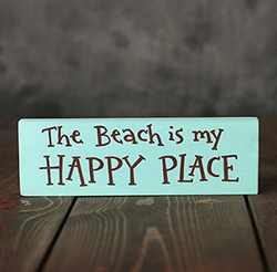 Beach is My Happy Place Shelf Sitter Sign