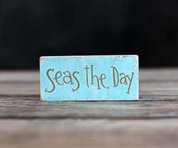 Seas the Day Shelf Sitter Sign