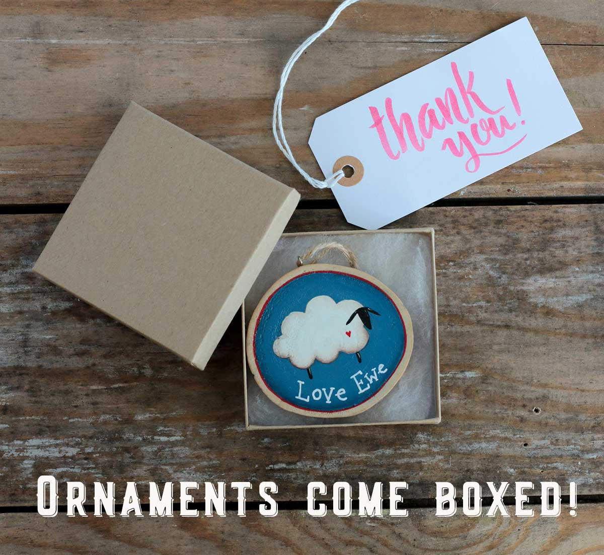 Ornaments Come Boxed!