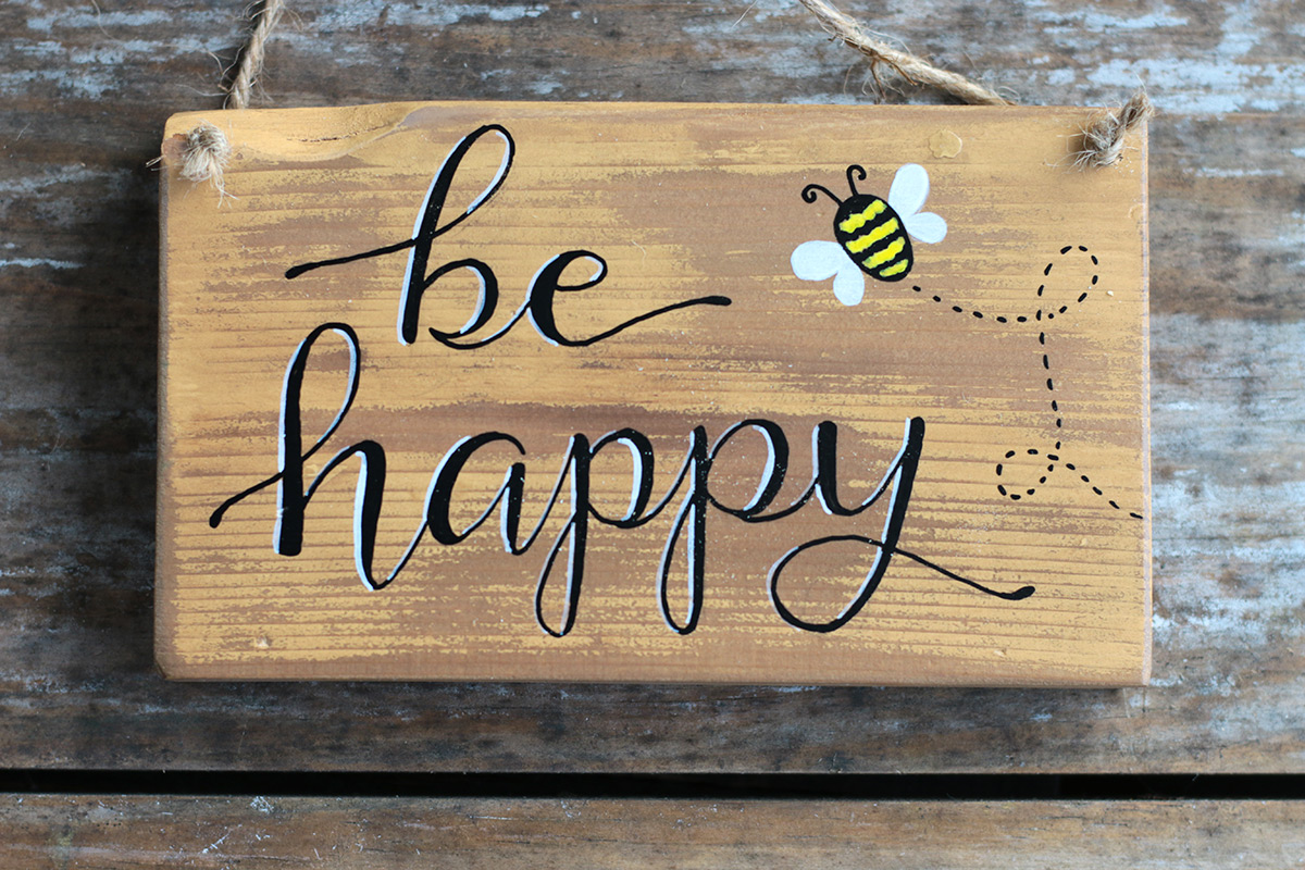 Be happy sign with bee the weed patch for The sign