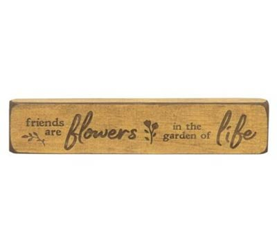 Friends Are Flowers Shelf Sitter