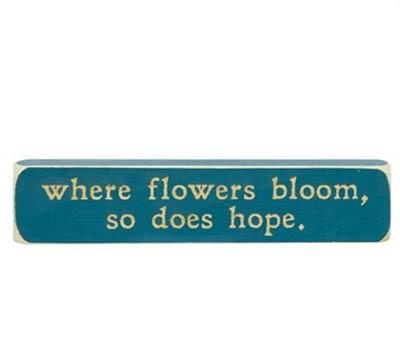 Where Flowers Bloom Shelf Sitter