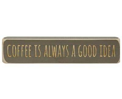Coffee is a Good Idea Shelf Sitter