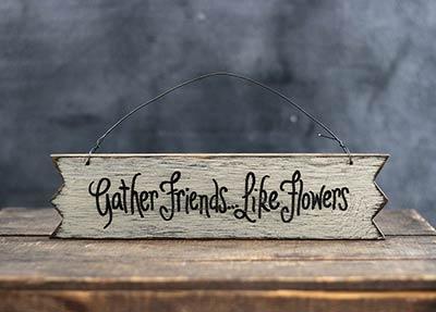 Gather Friends Primitive Wood Sign