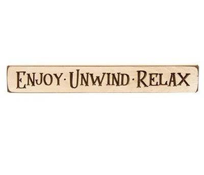Enjoy, Unwind, Relax Shelf Sitter