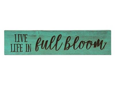 Life in Full Bloom 24 inch Wood Sign