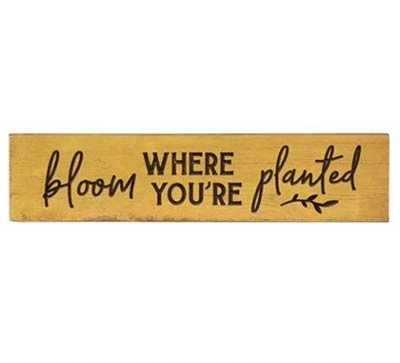 Bloom Where You're Planted 24 inch Wood Sign