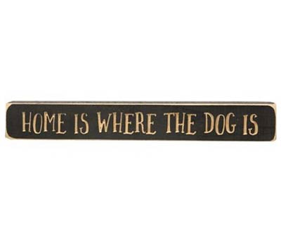 Home Is Where the Dog Is Shelf Sitter