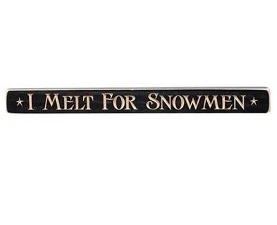 I Melt For Snowmen Shelf Sitter