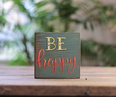 Be Happy Shelf Sitter Sign