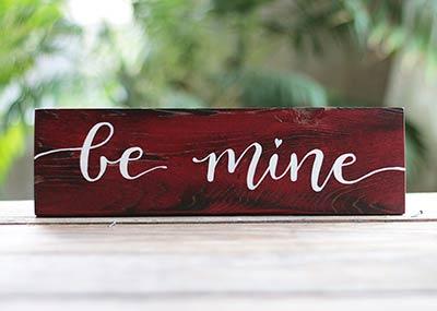 Be Mine Wood Sign