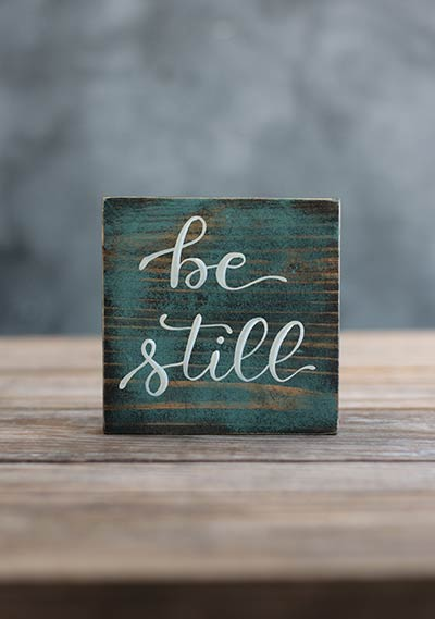 Be Still Shelf Sitter Sign