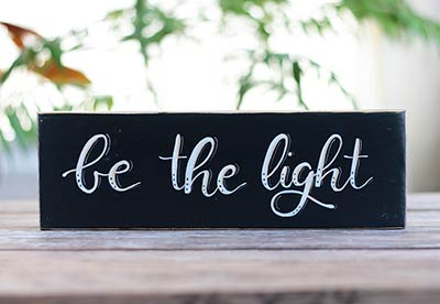 Be the Light Hand Lettered Wood Sign
