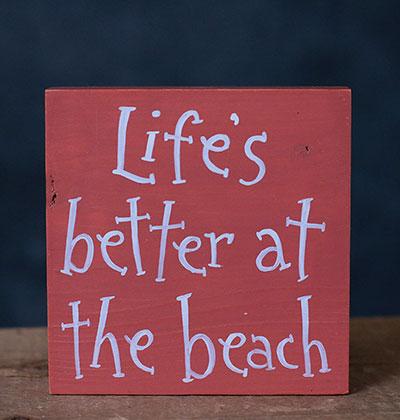 Life's Better At The Beach Shelf Sitter Sign