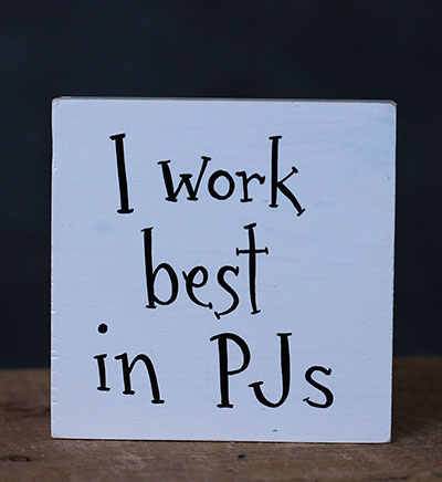 I Work Best In PJs Shelf Sitter Sign