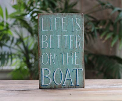 Life is Better on the Boat Sign