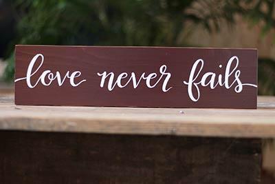 Love Never Fails Sign (Custom Color)
