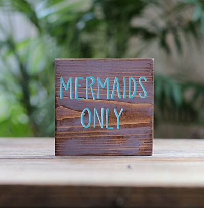 Mermaids Only Shelf Sitter Sign