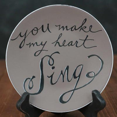 Make My Heart Sing Painted Decorative Plate