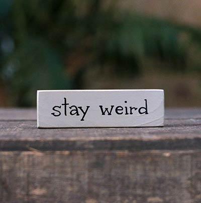 Be Weird Mini Stick Sign (Custom Color)