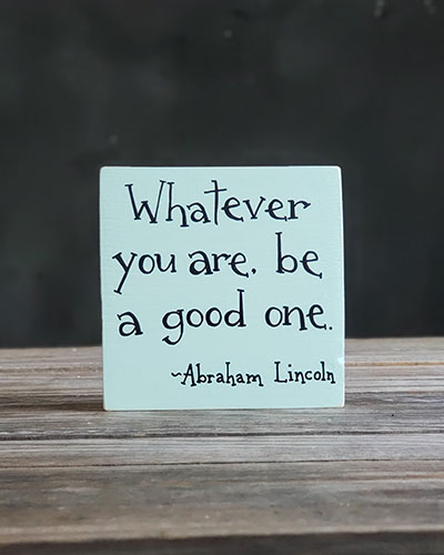 Be A Good One Shelf Sitter Sign