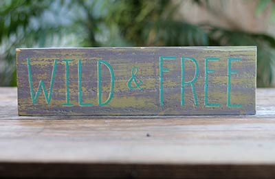 Wild & Free Rustic Wood Sign