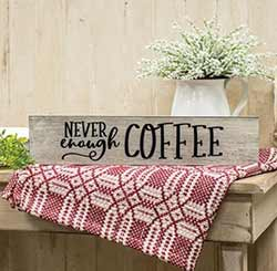 Never Enough Coffee Engraved Sign