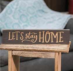 Let's Stay Home Engraved Sign
