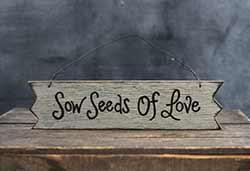 Seeds of Love Primitive Wood Sign