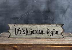 Life's a Garden Primitive Wood Sign