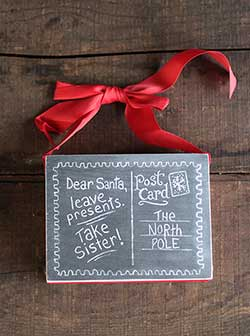 Dear Santa, Take Sister Chalkboard Sign