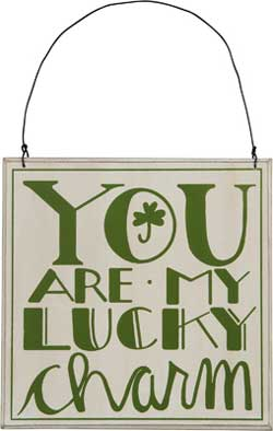 You Are My Lucky Charm Sign