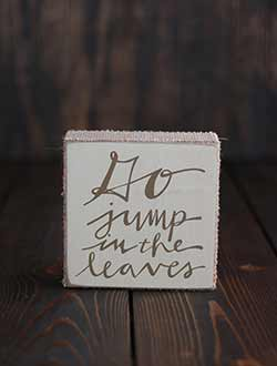 Go Jump in the Leaves Fall Box Sign