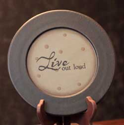 Live Out Loud Plate