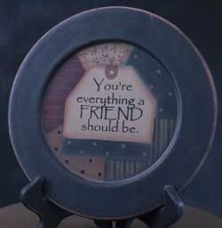 You're Everything Friend Plate
